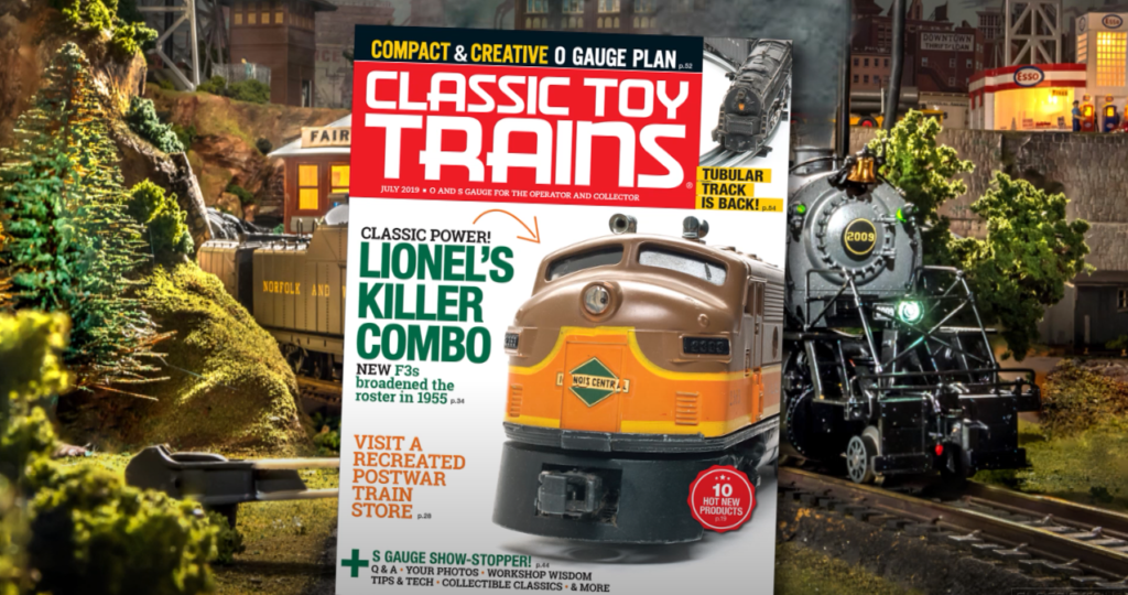 Preview the July 2019 issue of Classic Toy Trains magazine