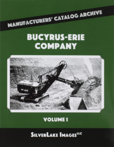 SilverLake Images LLC Bucyrus-Erie Company Volume 1 from Manufacturers' Catalog Archive series