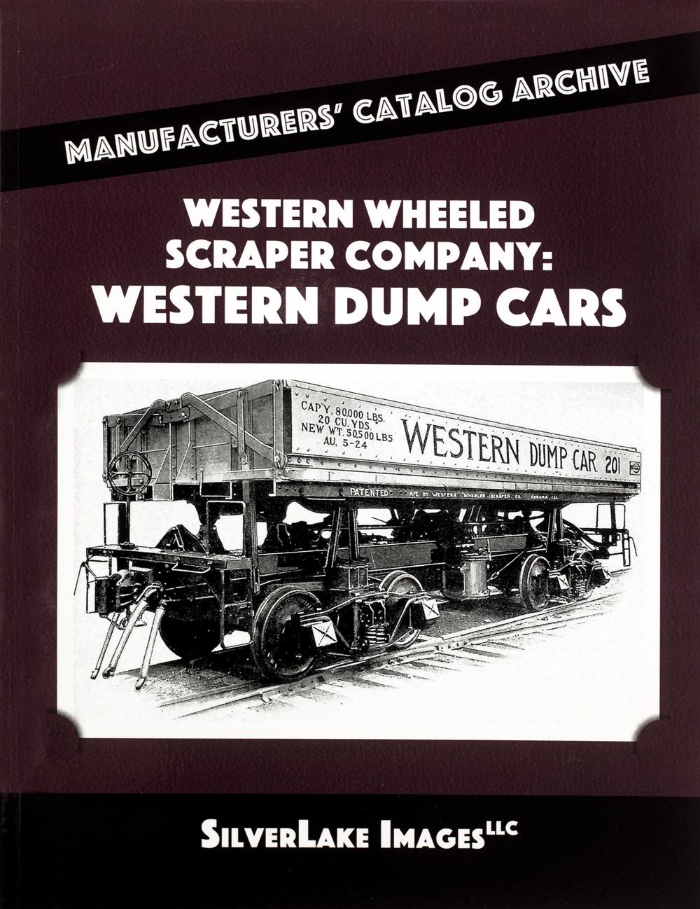 Ron's Books Western Wheeled Scraper Company: Western Dump Cars book