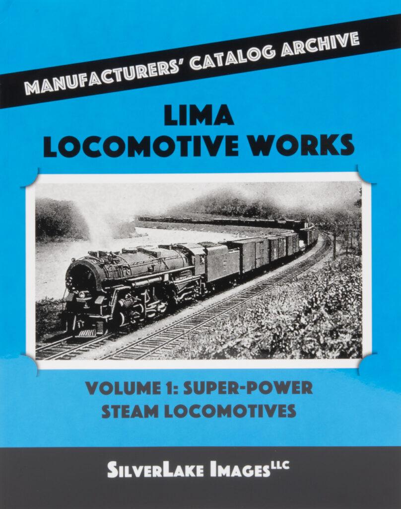 Ron's Books Lima Locomotive Works, Vol. 1: Super-Power Steam Locomotives.